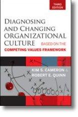 Diagnosing Changing Organizational Culture, competing values, Kim Cameron, Robert Quinn, Toby Elwin, Competing Values, Framework, OCAI, organization, culture, assessment, instrument