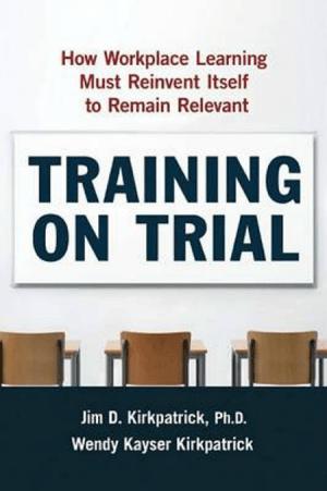 Training on Trial, James Kirkpatrick, Wendy Kayser Kirkpatrick, Toby Elwin, training, measure, results