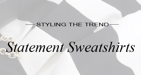 Styling the Trend Statement Sweatshirts