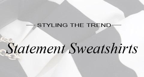 Styling the Trend Statement Sweatshirts