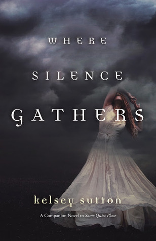 Where Silences Gathers by Kelsey Sutton