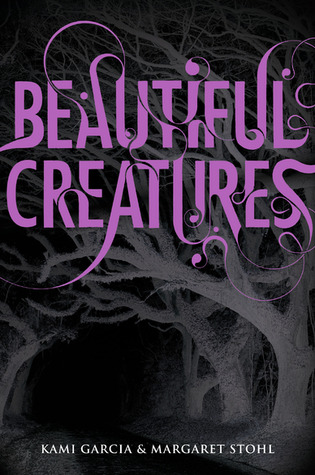 Beautiful Creatures by Kami Garcia & Margaret Stohl