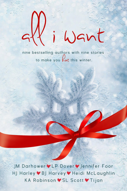 All I Want Anthology by J.M Darhower, L.P. Dover, Jennifer Foor, HJ Harley, BJ Harvey, Heidi McLaughlin, K.A. Robinson, S.L. Scott, & Tijan