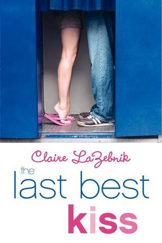 The Last Best Kiss by Claire LaZebnik