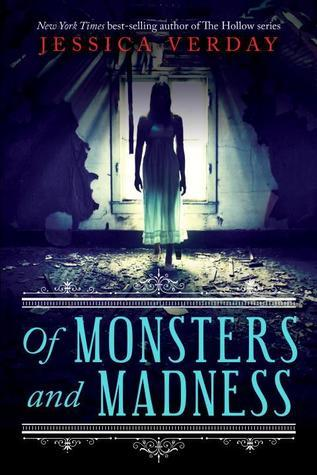 Of Monsters & Madness by Jessica Verday