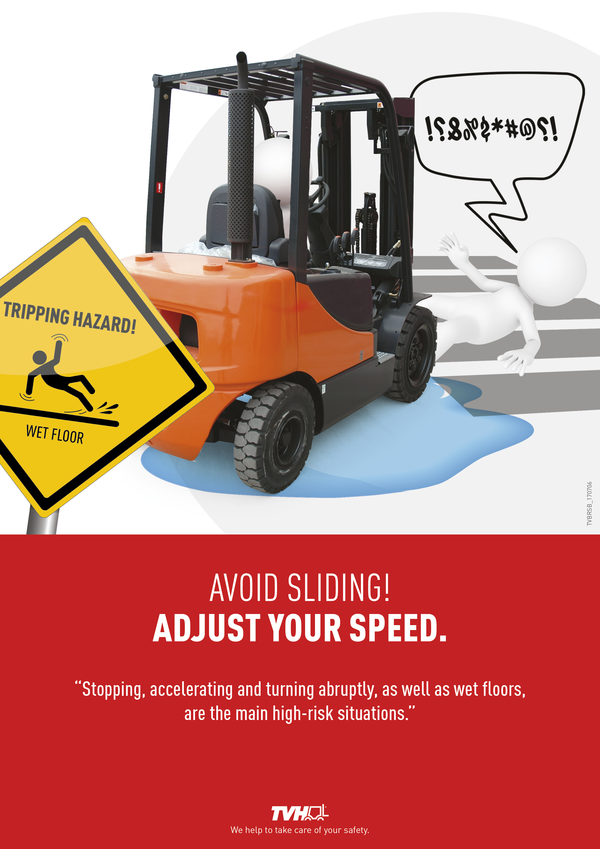 Lie On Adjusting The Speed Of The Lift Truck And If Possible Avoiding Wet Spots What Do You Think Of Our Awareness Posters Feel Free To Use Them