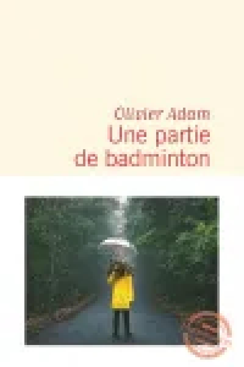 Une partie de badminton, d'Olivier Adam