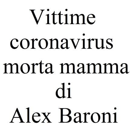 Coronavirus tra le vittime anche la mamma di Alex Baroni foto
