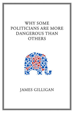 Why Some Politicians Are More Dangerous Than Others