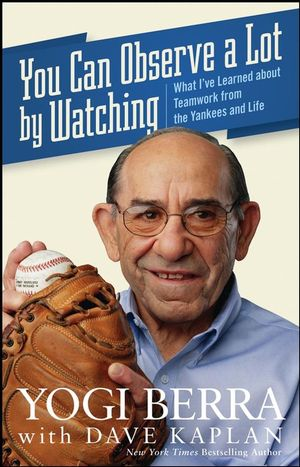 Yogi Berra - You Can Observe A Lot By Watching