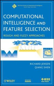 Computational Intelligence and Feature Selection: Rough and Fuzzy Approaches (0470229756) cover image