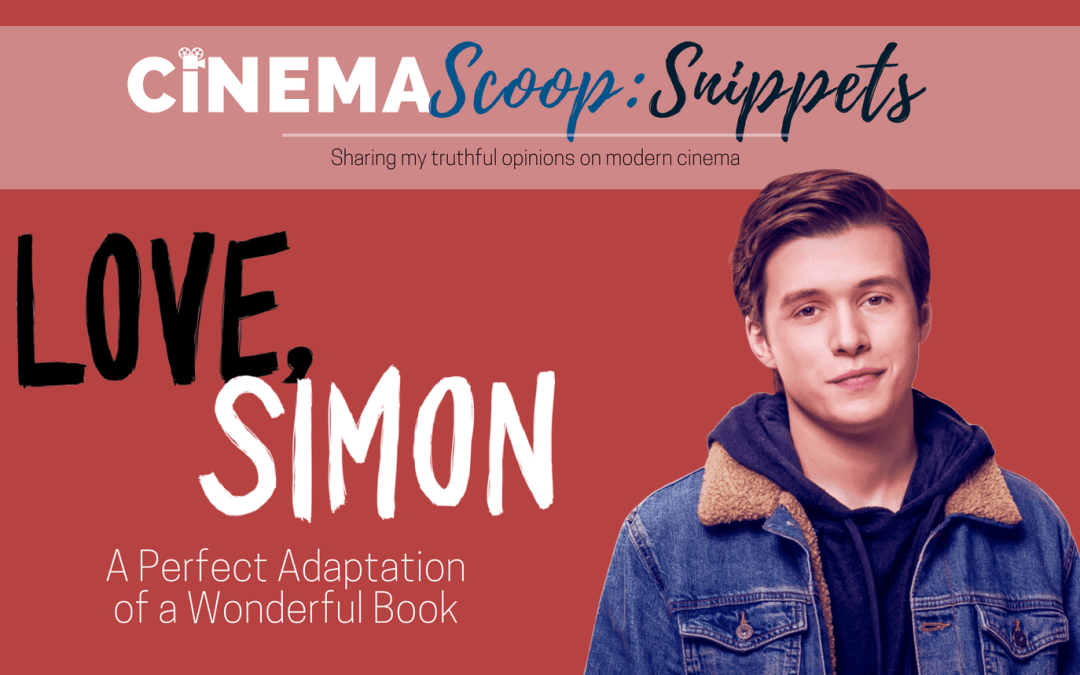 Love, Simon – A Perfect Adaptation of a Wonderful Book