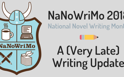 A (Very Belated) Writing Update