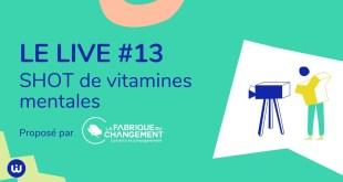 #LIVE13 - Shot vitamines mentales