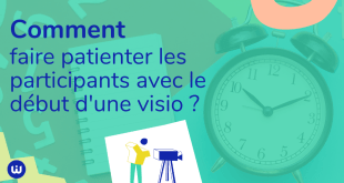 comment faire patienter participants debut visio