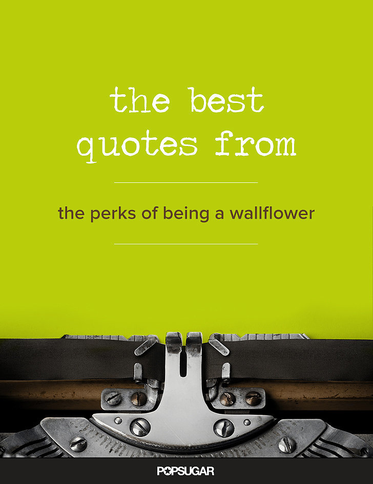 Wallflower Quotes Perks Wallpapers Being