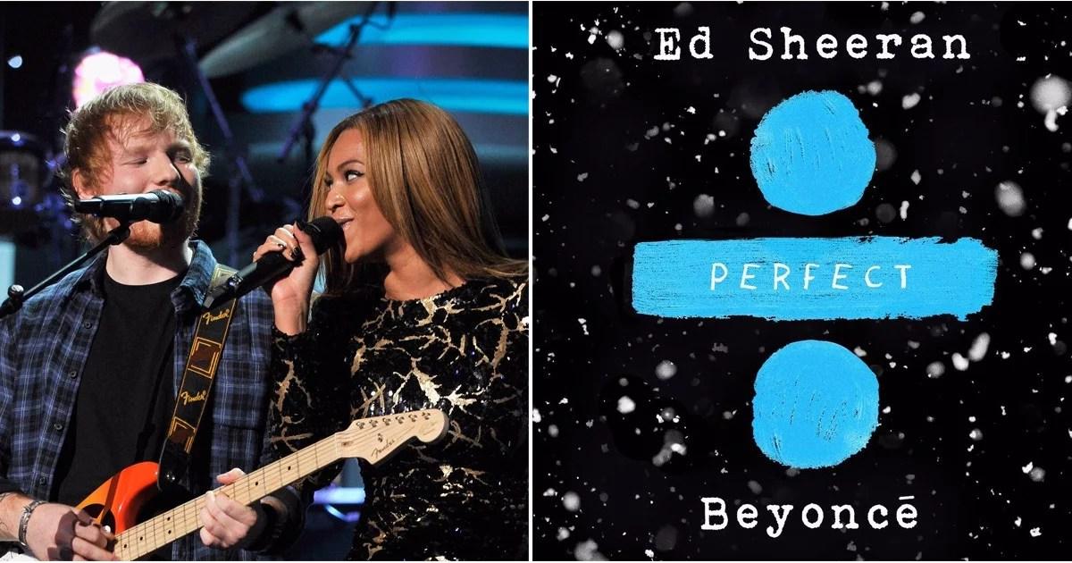 Ed Sheeran Perfect Duet With Beyonce POPSUGAR Celebrity UK