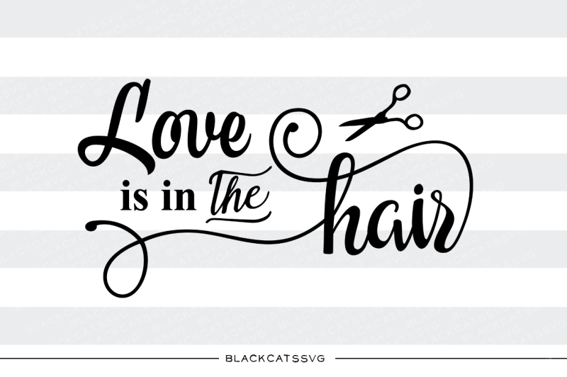 Download Free Love is in the hair SVG Crafter File - Download Free ...