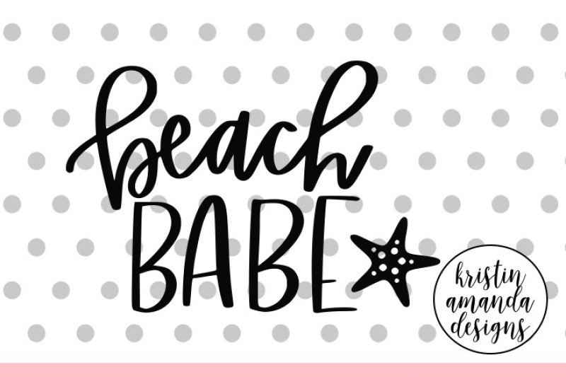 Beach Babe Summer SVG DXF EPS PNG Cut File • Cricut ...