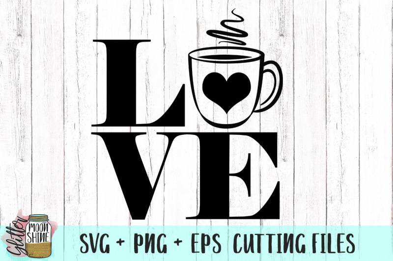 Download Free Coffee Love Svg Png Dxf Eps Cutting Files Crafter ...