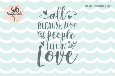 Download Download Love SVG All Because Two People Fell In Love SVG ...