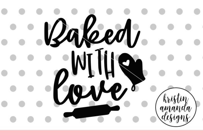 Download Baked With Love SVG DXF EPS PNG Cut File • Cricut ...