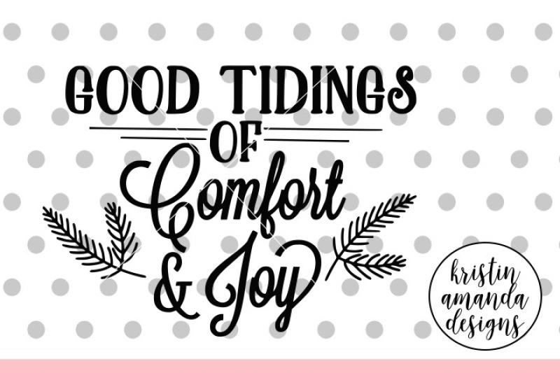 Download Good Tidings of Comfort and Joy SVG DXF EPS PNG Cut File ...