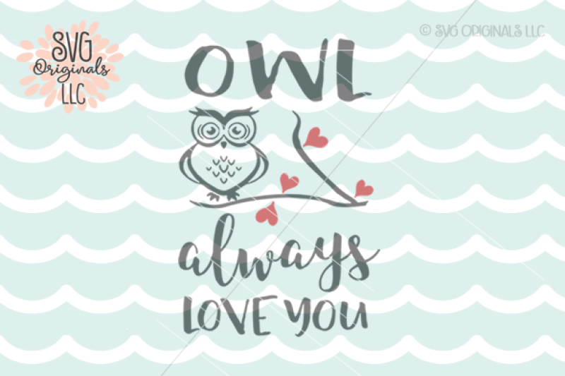 Download Owl Always Love You SVG Cut File By SVG Originals LLC ...