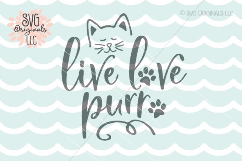 Download Cat SVG Live Love Purr SVG Cut File By SVG Originals LLC ...