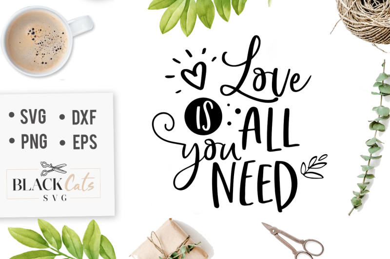 Download Love is all you need SVG By BlackCatsSVG   TheHungryJPEG.com