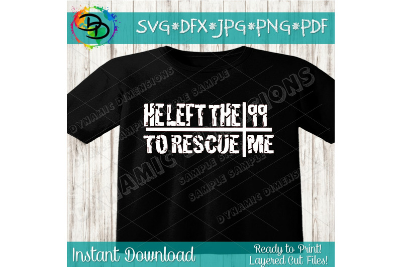 Download He left the 99 to rescue me svg cut file, Reckless love of ...