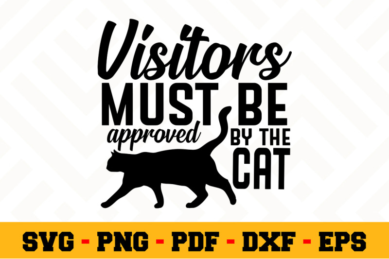 Download Visitors must be approved by the cat SVG, Cat Lover SVG ...