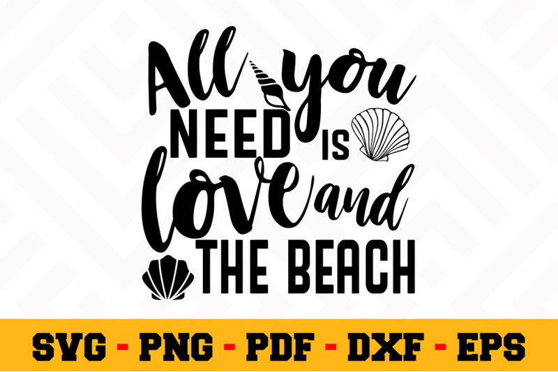 Download All you need is love and the beach SVG, Beach SVG Cut File ...