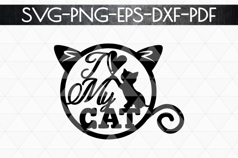 Download I Love My Cat Papercut Template, Cat House Decor, SVG, DXF ...