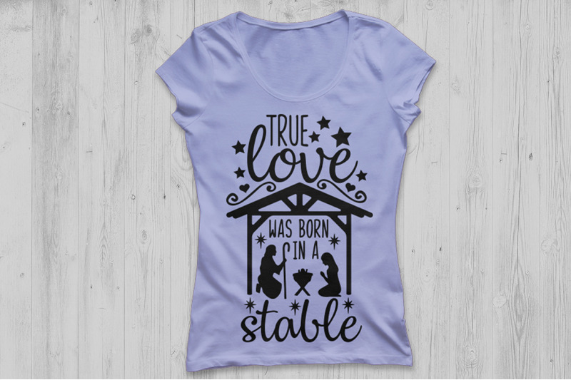 Download True Love Was Born In A Stable Svg, Christmas Svg, Jesus ...