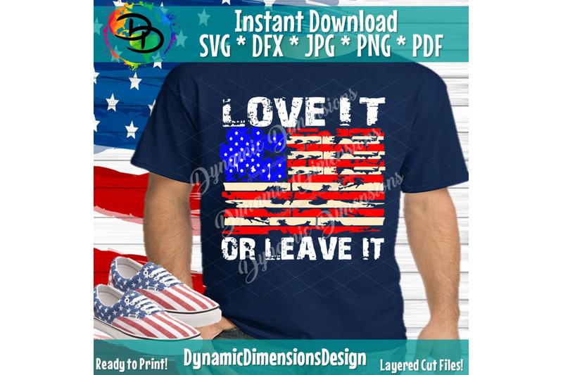Download Love it or leave it SVG, American flag svg, patriotic svg ...