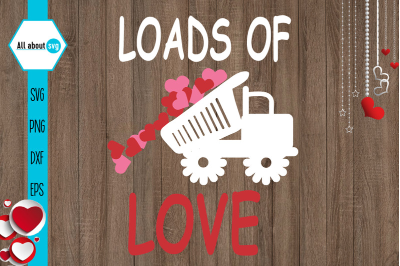 Download Loads Of Love Svg, Valentines Svg By All About Svg ...