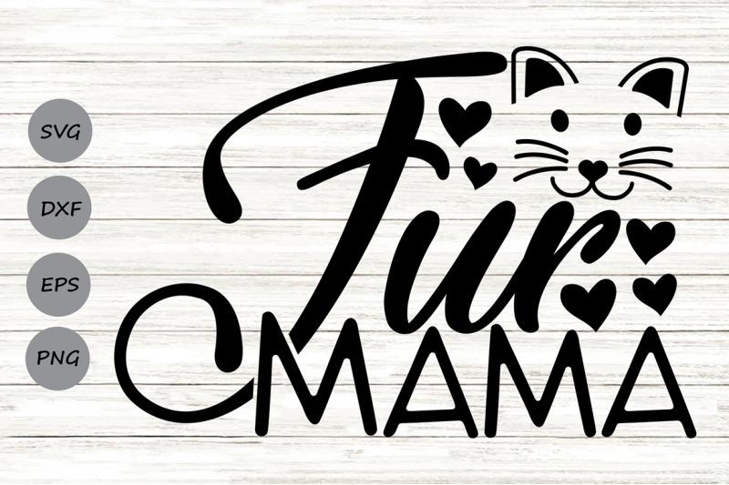 Download Fur Mama Svg, Cat Mom, Cat Lover Svg, Pet Mom Svg, Animal ...