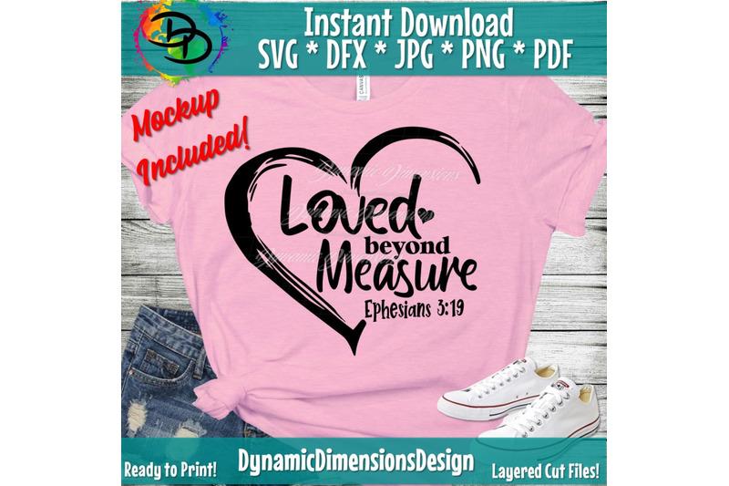Download Loved Beyond Measure Ephesians 3:19 Svg, Png Pdf Cut File ...