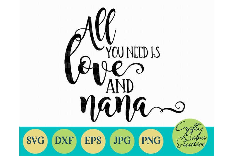 Download All You Need Is Love And Nana Svg, Grandma Svg By Crafty ...