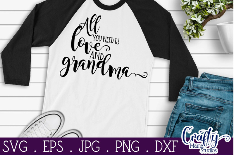 Download All You Need Is Love And Grandma Svg, Grandma Svg By ...