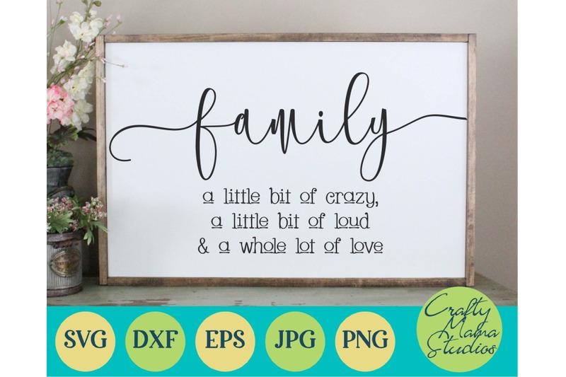 Download Family Svg, A Little Bit Crazy, Little Bit Loud, Lot Of ...