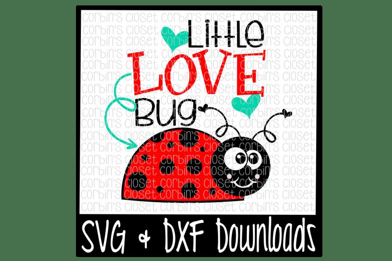Download Valentine SVG * Little Love Bug * Valentine * Valentine's ...