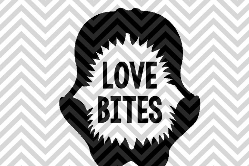 Download Love Bites Valentine's Day SVG and DXF EPS Cut File ...