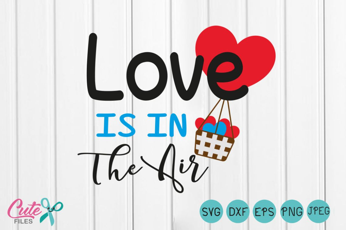 Download Love is in the Air svg png Files for Cutting Machines ...