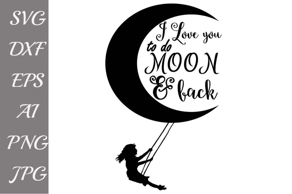 Download I Love You to the Moon and Back SVG, MOON SVG,Svg Cutting ...