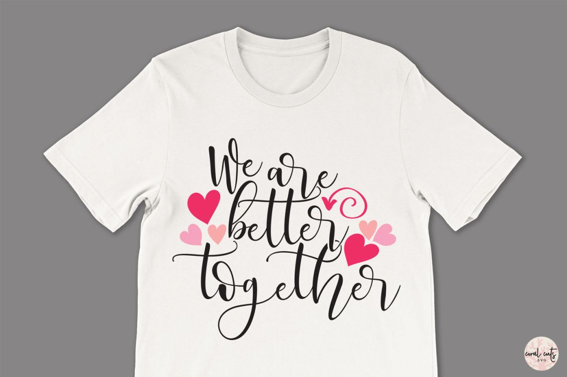 Download We Are Better Together - Love SVG EPS DXF PNG By CoralCuts ...