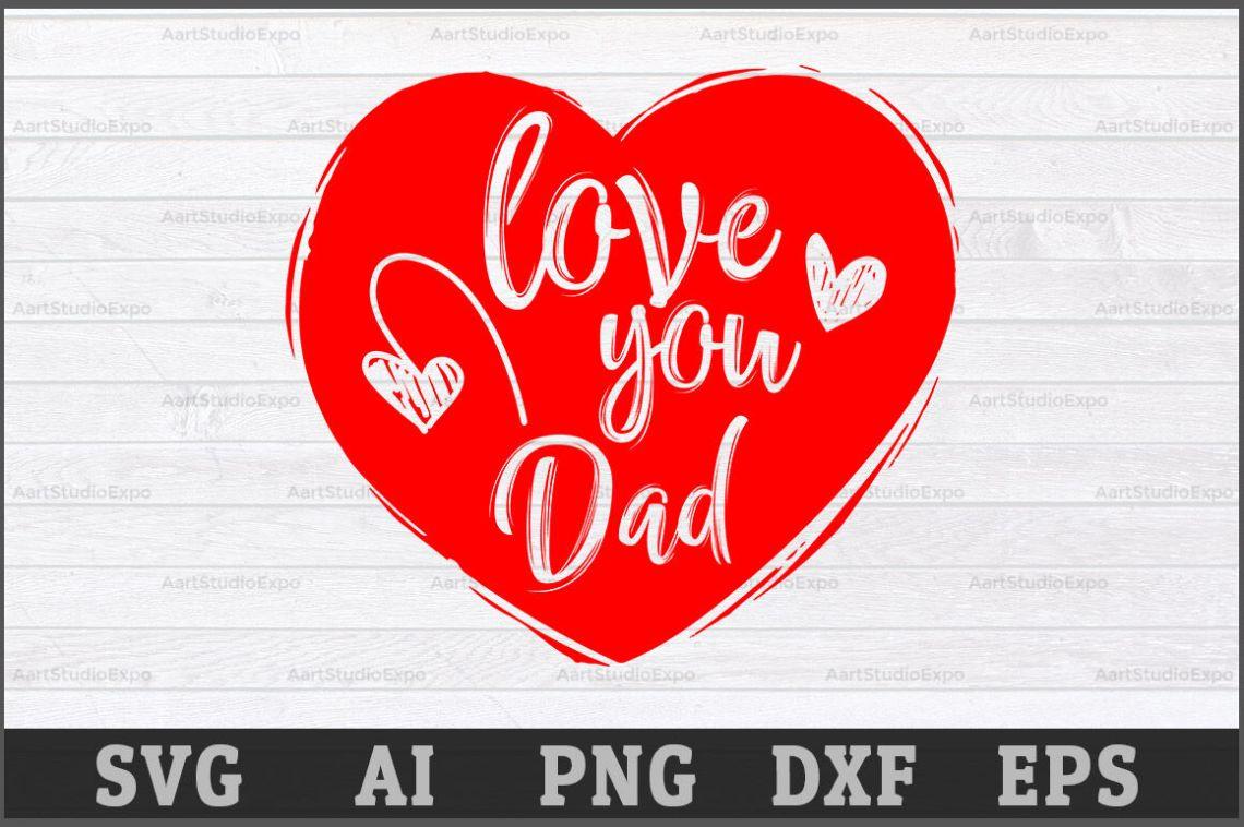 Download Love You Dad SVG,Best Dad SVG Cutting Files,Best Dad,Best ...