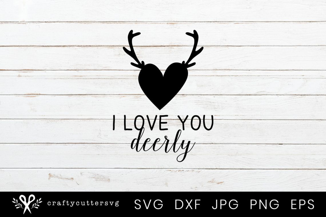 Download I love you Deerly Valentine's Day Svg Cutting File By ...
