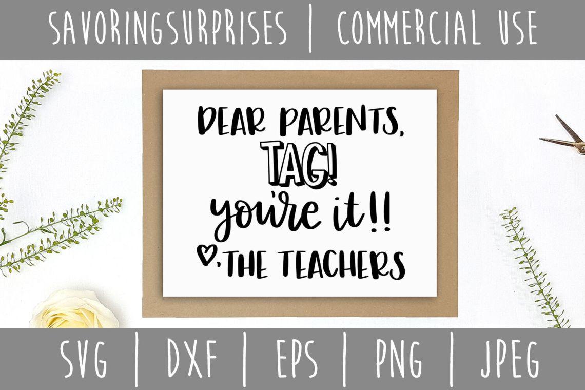 Download Dear Parents Tag You're It Love Teachers SVG, DXF, EPS ...